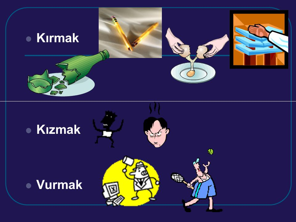 """Dökmek Silmek (to wipe) Temizlemek (to clean) """"to spill + to pour """""""