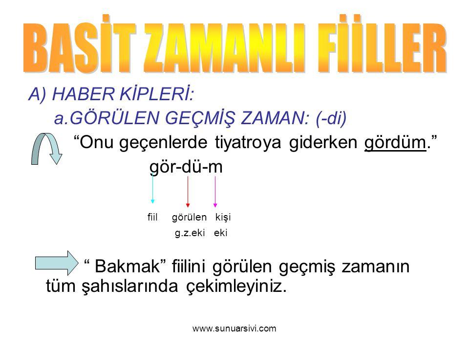 www.sunuarsivi.com bak-tı-m, bak-tı-n, bak-tı, bak-tı-k, bak-tı-nız, bak-tı-lar.