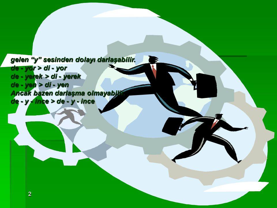 2 Örnek:  sabır - ı > sabrı akıl - ı > aklı burun - u > burnu gönül - üm > gönlüm