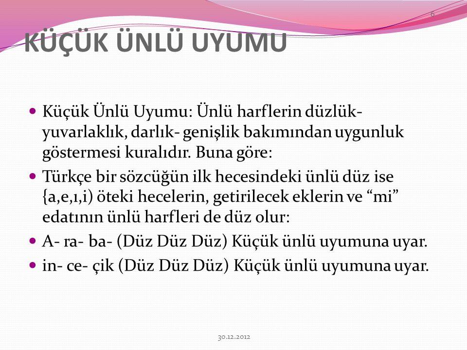 İSTİSNÂLAR Büyük ünlü uyumu, başka dillerden Türkçeye geçmiş olan sözcüklerde aranmaz. Bu sözcükler Türkçeye geçirilirken her zaman büyük ünlü uyumuna