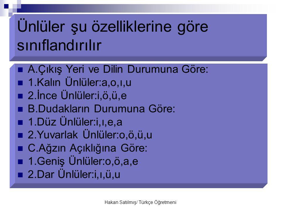 Hakan Satılmış/ Türkçe Öğretmeni 4.Türkçe sözcüklerin başında f,h,c,ğ,j,l,m,n,v,z ünsüzleri bulunmaz.