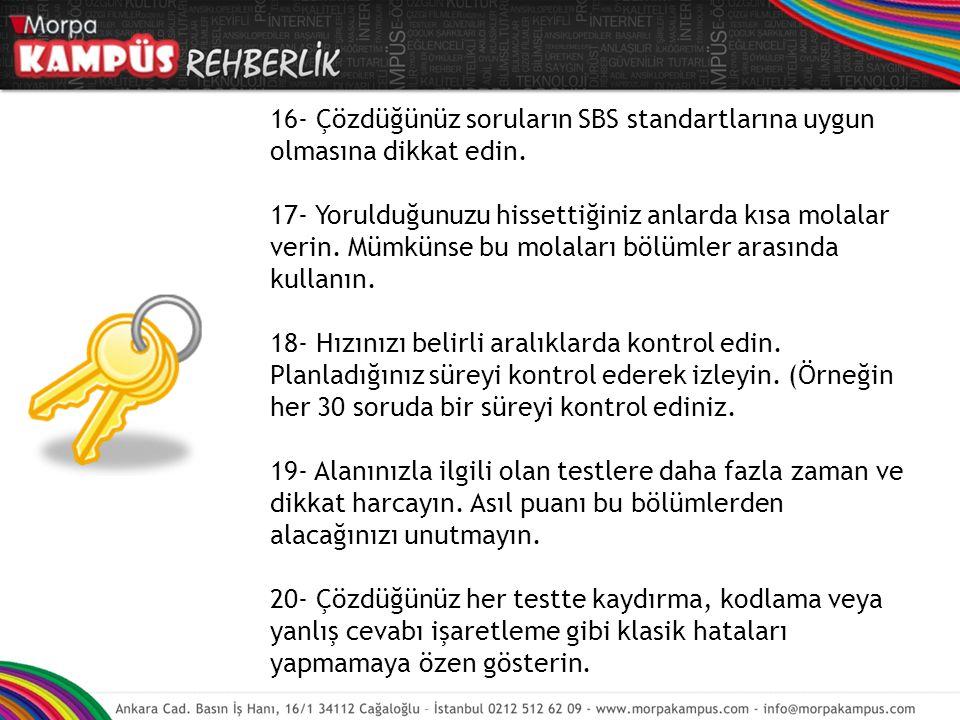 16- Çözdüğünüz soruların SBS standartlarına uygun olmasına dikkat edin.