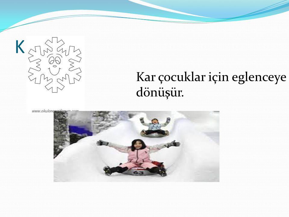 KIŞ Kar çocuklar için eglenceye dönüşür.