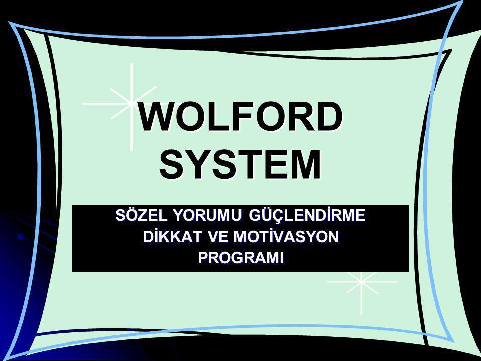 WOLFORD SYSTEM SÖZEL YORUMU GÜÇLENDİRME DİKKAT VE MOTİVASYON PROGRAMI