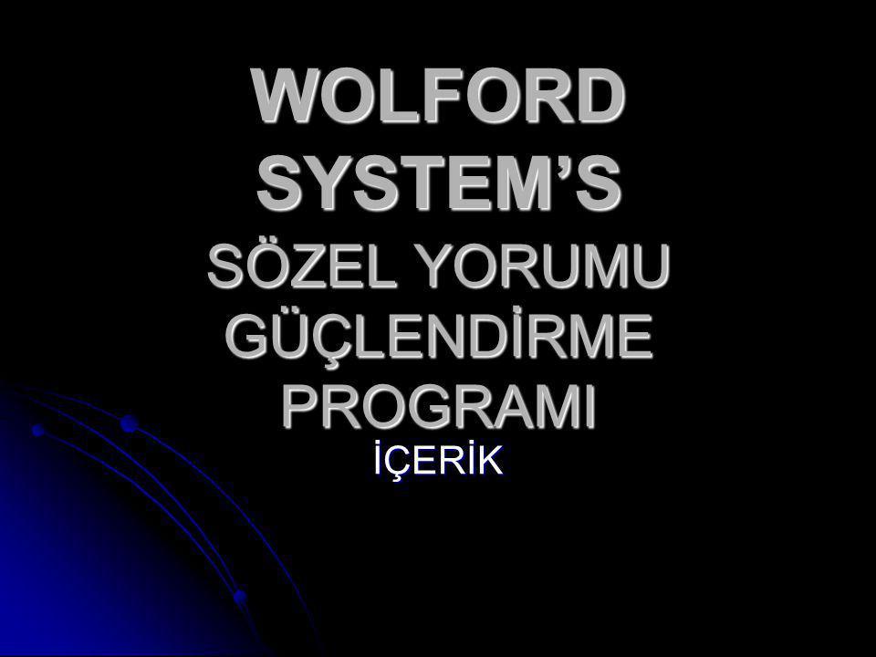 SÖZEL YORUMU GÜÇLENDİRME PROGRAMI İÇERİK WOLFORD SYSTEM'S