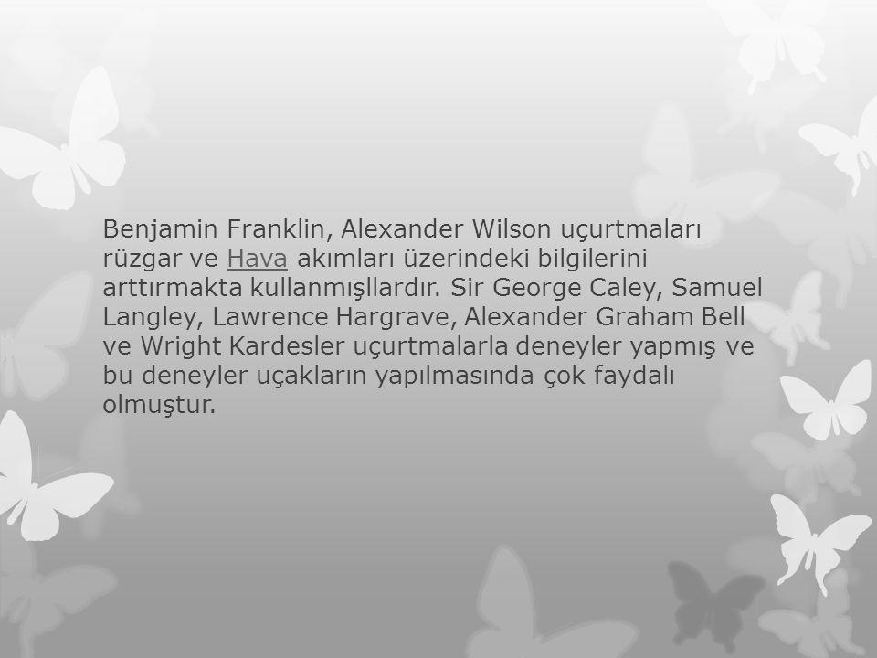 Benjamin Franklin, Alexander Wilson uçurtmaları rüzgar ve Hava akımları üzerindeki bilgilerini arttırmakta kullanmışllardır. Sir George Caley, Samuel