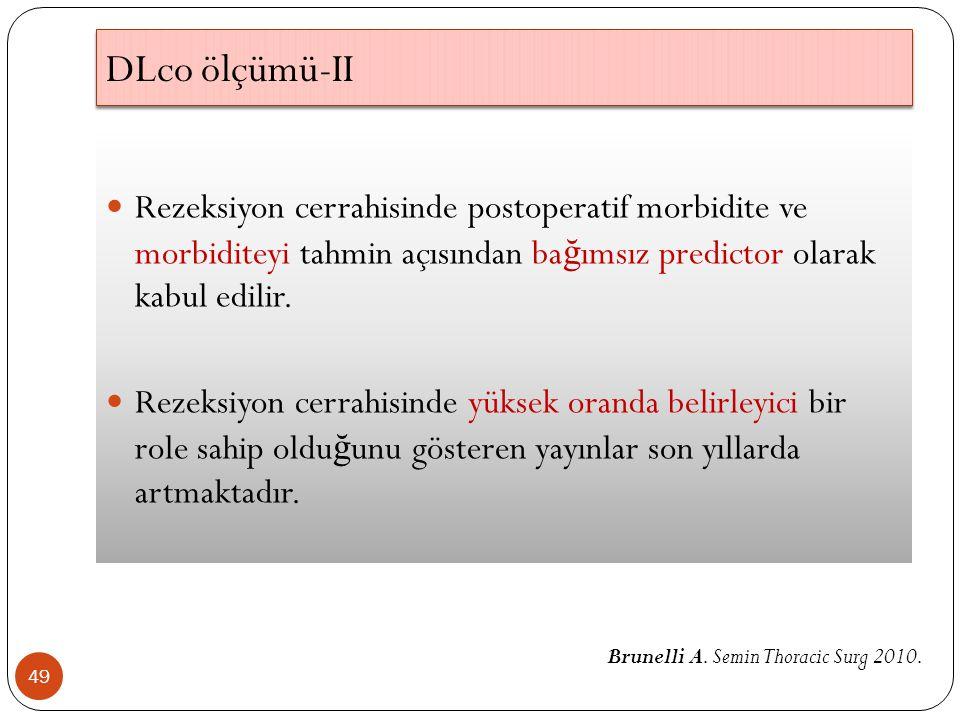 49 Rezeksiyon cerrahisinde postoperatif morbidite ve morbiditeyi tahmin açısından ba ğ ımsız predictor olarak kabul edilir.