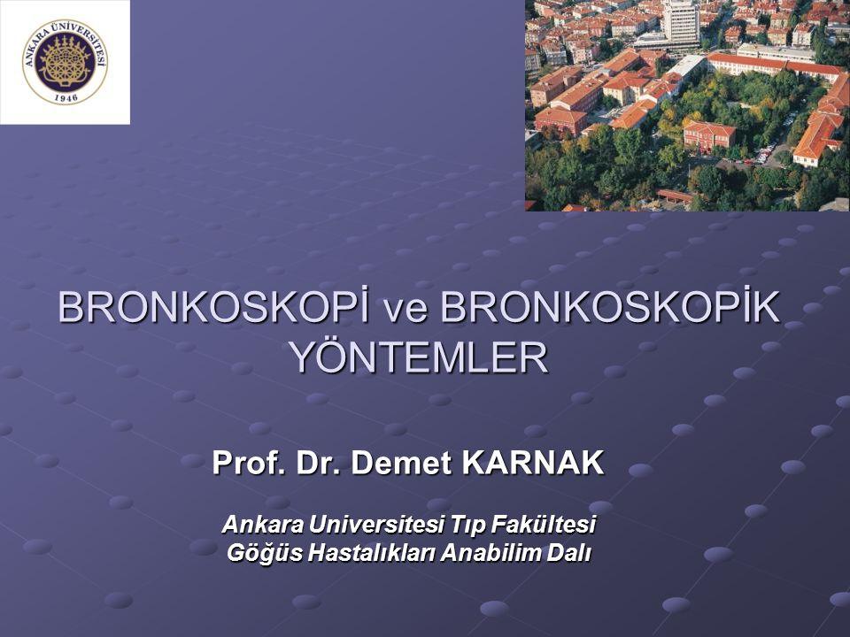 BRONKOSKOPİ ve BRONKOSKOPİK YÖNTEMLER Prof.Dr.