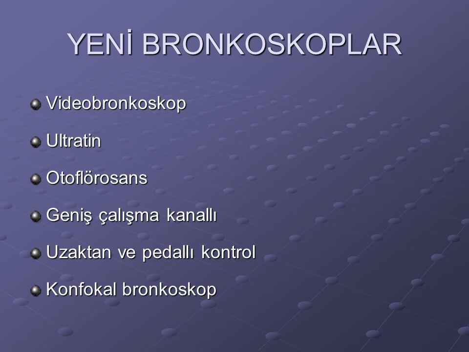 YENİ BRONKOSKOPLAR VideobronkoskopUltratinOtoflörosans Geniş çalışma kanallı Uzaktan ve pedallı kontrol Konfokal bronkoskop