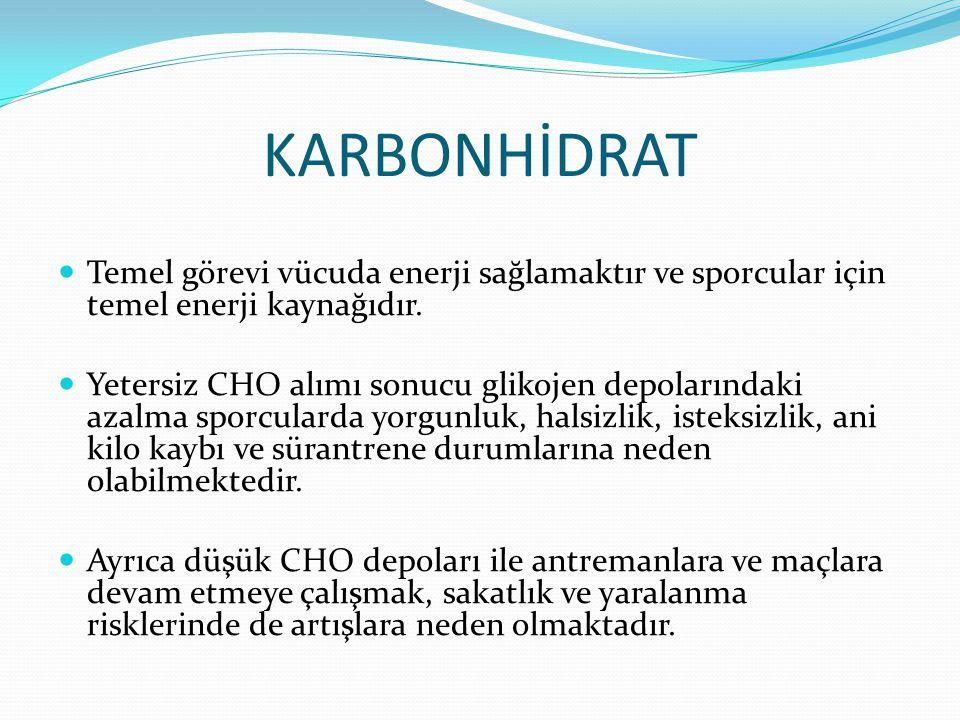 KARBONHİDRAT Temel görevi vücuda enerji sağlamaktır ve sporcular için temel enerji kaynağıdır. Yetersiz CHO alımı sonucu glikojen depolarındaki azalma