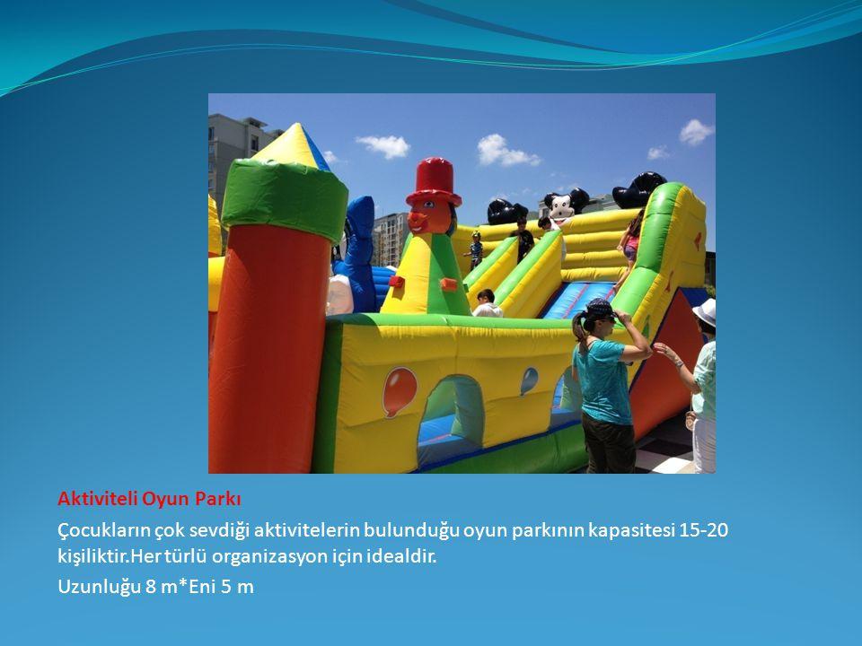 Aktiviteli Oyun Parkı Çocukların çok sevdiği aktivitelerin bulunduğu oyun parkının kapasitesi 15-20 kişiliktir.Her türlü organizasyon için idealdir. U