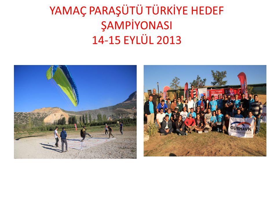 YAMAÇ PARAŞÜTÜ TÜRKİYE HEDEF ŞAMPİYONASI 14-15 EYLÜL 2013