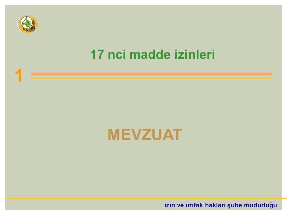 izin ve irtifak hakları şube müdürlüğü MEVZUAT 17 nci madde izinleri 1