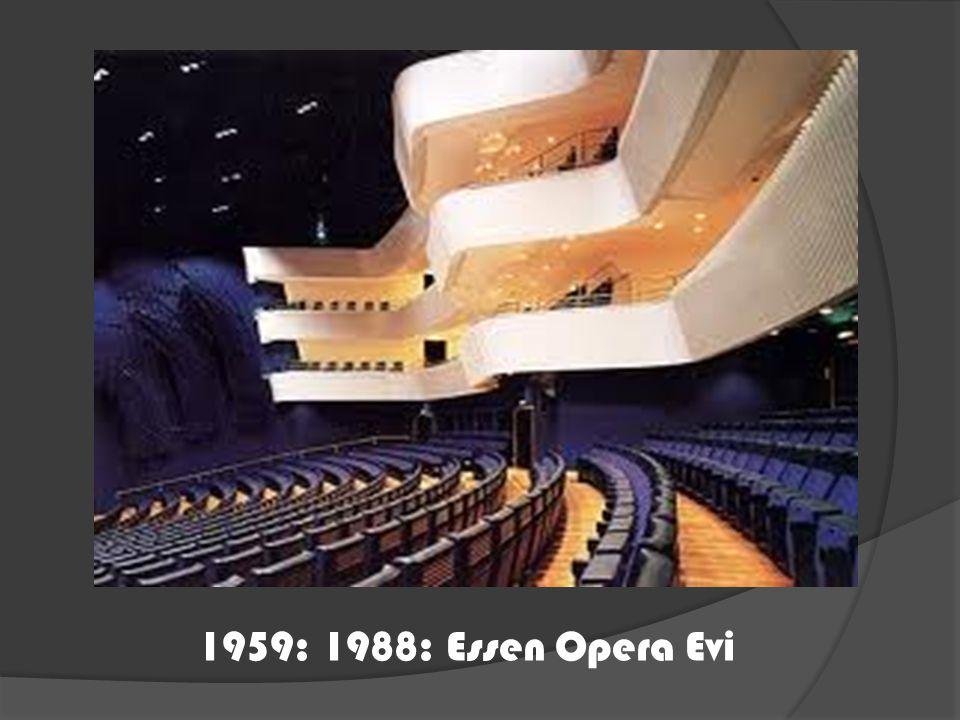 1959: 1988: Essen Opera Evi