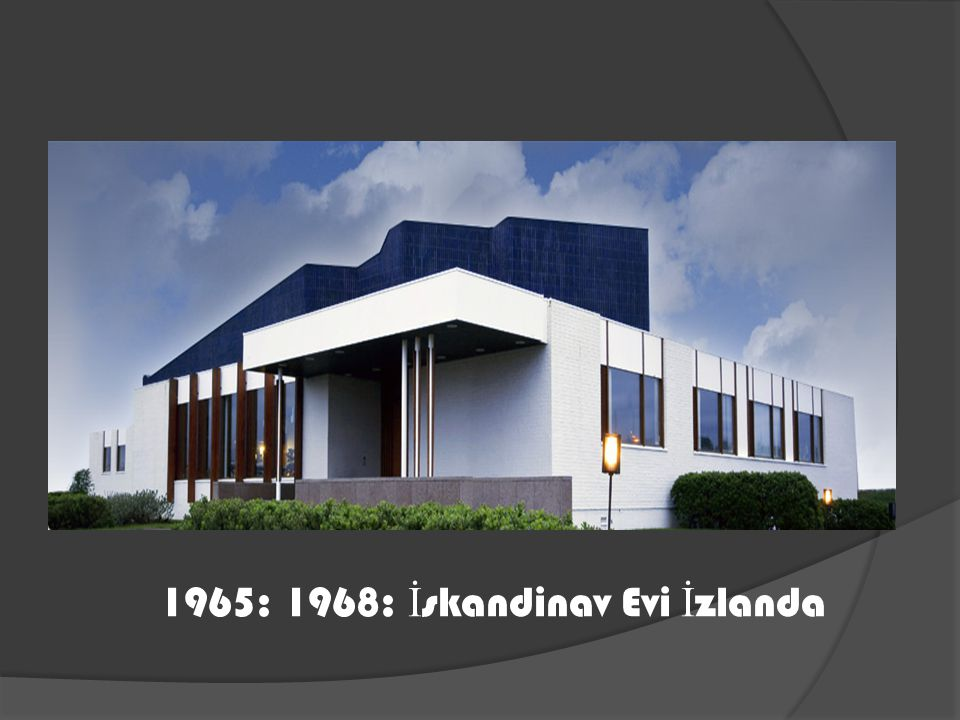 1965: 1968: İ skandinav Evi İ zlanda