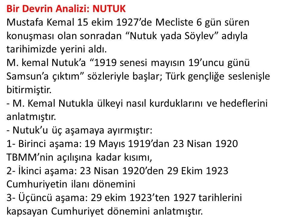 """Bir Devrin Analizi: NUTUK Mustafa Kemal 15 ekim 1927'de Mecliste 6 gün süren konuşması olan sonradan """"Nutuk yada Söylev"""" adıyla tarihimizde yerini ald"""