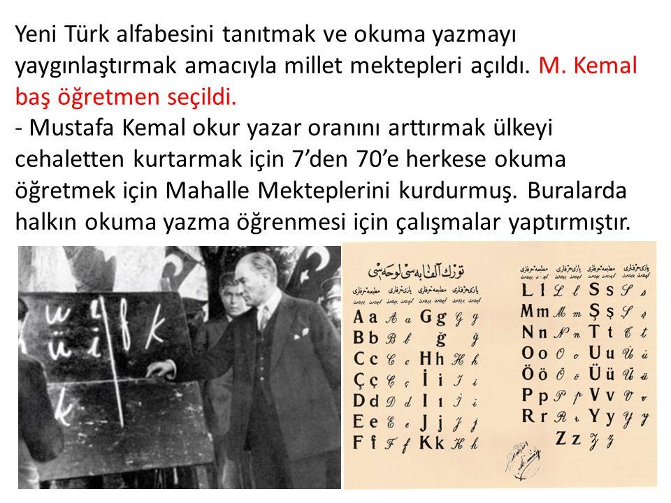 Yeni Türk alfabesini tanıtmak ve okuma yazmayı yaygınlaştırmak amacıyla millet mektepleri açıldı. M. Kemal baş öğretmen seçildi. - Mustafa Kemal okur