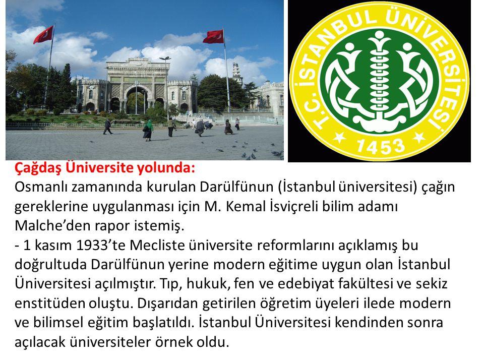 Çağdaş Üniversite yolunda: Osmanlı zamanında kurulan Darülfünun (İstanbul üniversitesi) çağın gereklerine uygulanması için M. Kemal İsviçreli bilim ad