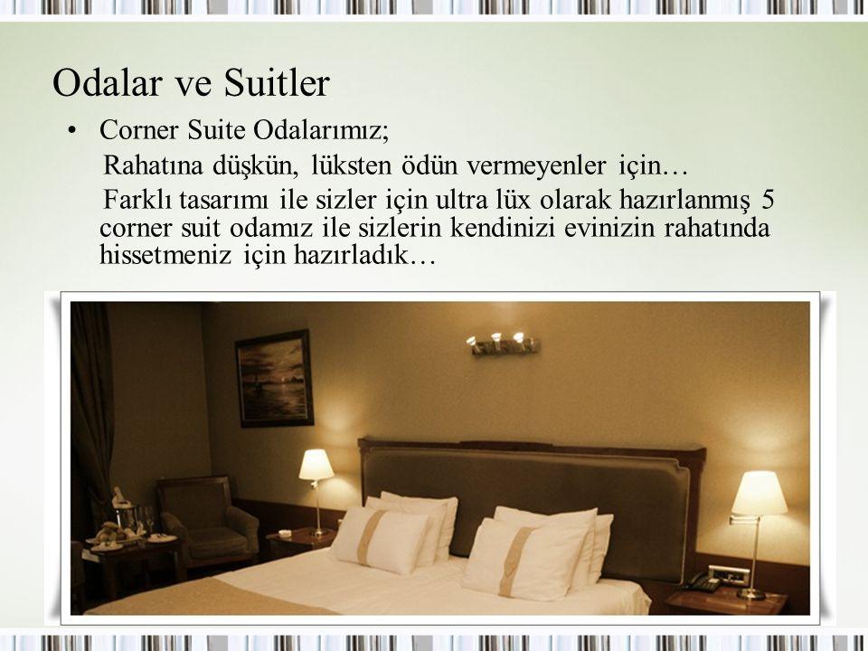 Odalar ve Suitler Corner Suite Odalarımız; Rahatına düşkün, lüksten ödün vermeyenler için… Farklı tasarımı ile sizler için ultra lüx olarak hazırlanmış 5 corner suit odamız ile sizlerin kendinizi evinizin rahatında hissetmeniz için hazırladık…