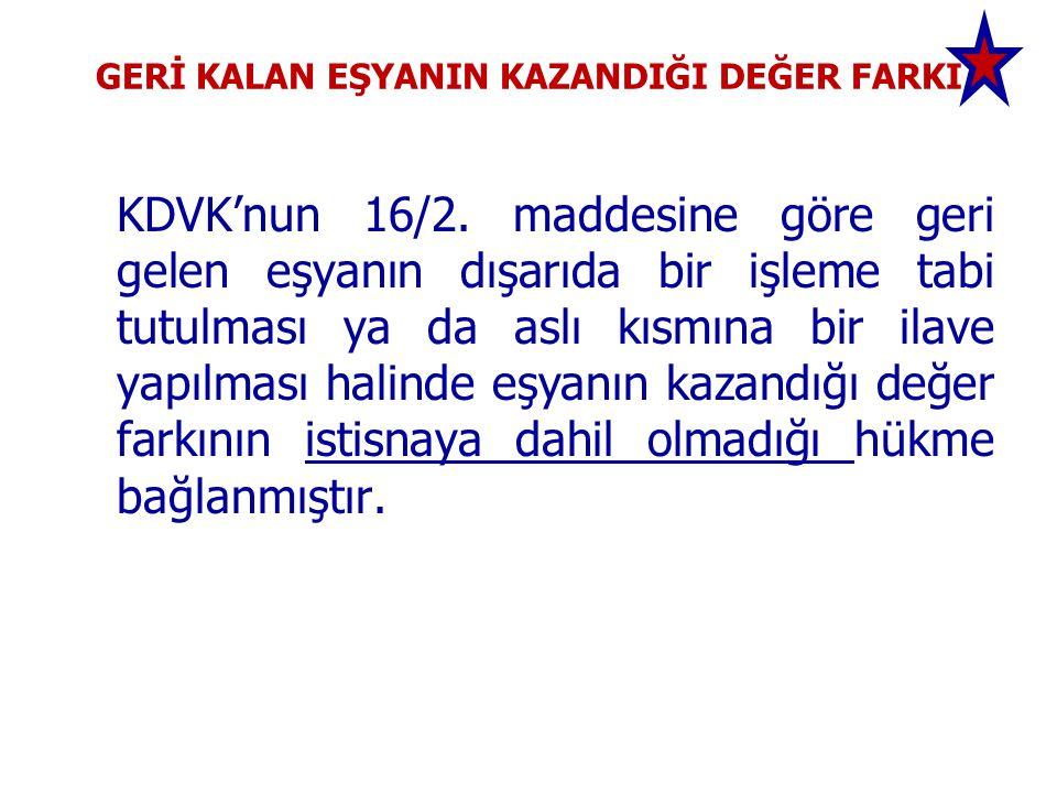 GERİ KALAN EŞYANIN KAZANDIĞI DEĞER FARKI KDVK'nun 16/2.
