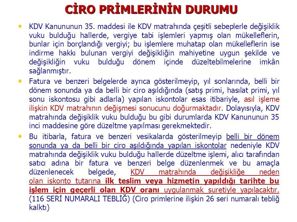 CİRO PRİMLERİNİN DURUMU KDV Kanununun 35.