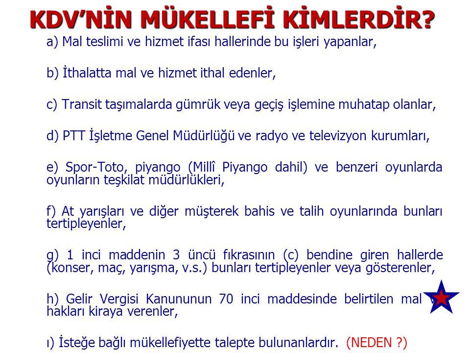 KDV'NİN MÜKELLEFİ KİMLERDİR.