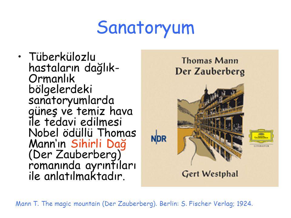 Sanatoryum Tüberkülozlu hastaların dağlık- Ormanlık bölgelerdeki sanatoryumlarda güneş ve temiz hava ile tedavi edilmesi Nobel ödüllü Thomas Mann'ın S