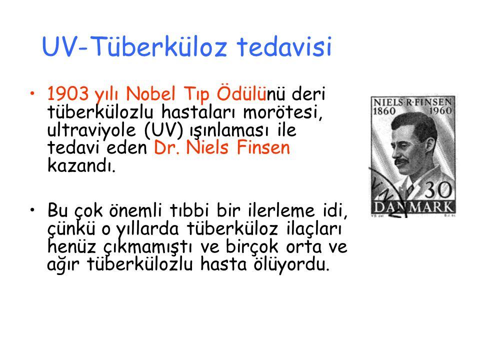 UV-Tüberküloz tedavisi 1903 yılı Nobel Tıp Ödülünü deri tüberkülozlu hastaları morötesi, ultraviyole (UV) ışınlaması ile tedavi eden Dr.