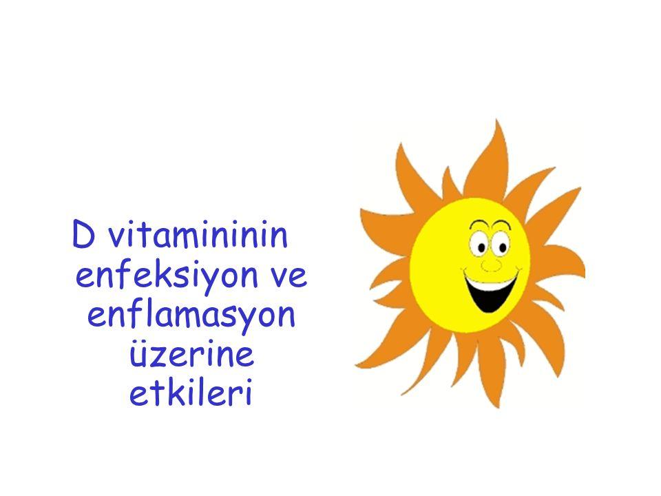 D vitamininin enfeksiyon ve enflamasyon üzerine etkileri