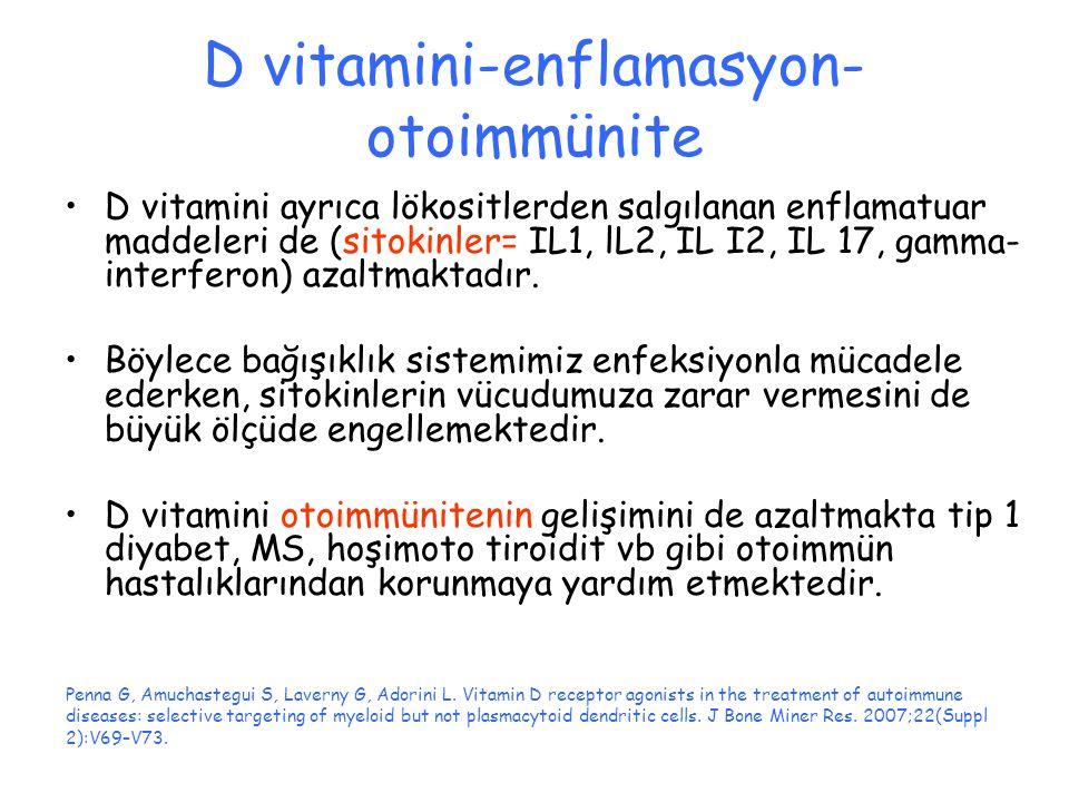 D vitamini-enflamasyon- otoimmünite D vitamini ayrıca lökositlerden salgılanan enflamatuar maddeleri de (sitokinler= IL1, lL2, IL I2, IL 17, gamma- in