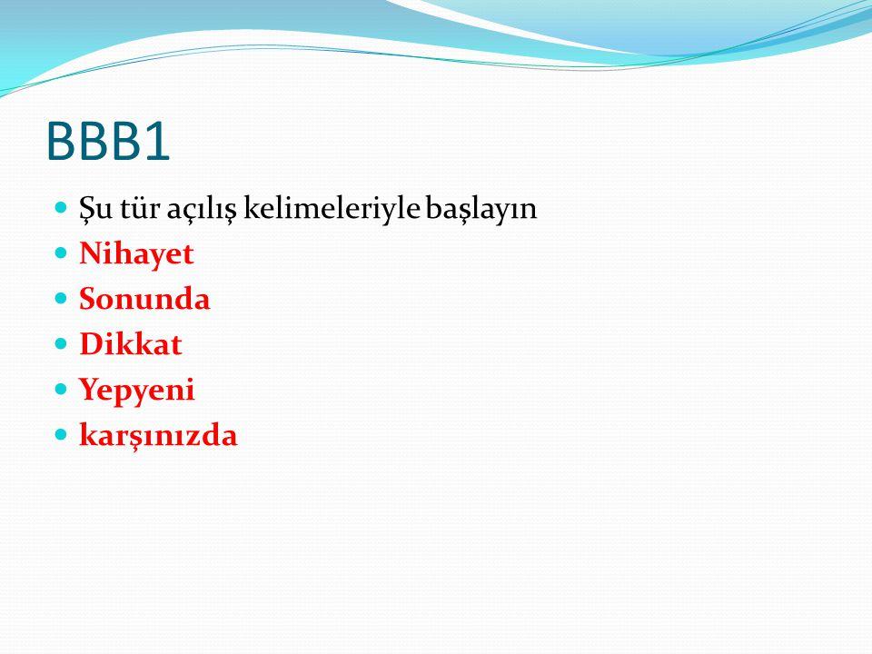 BBB1 Şu tür açılış kelimeleriyle başlayın Nihayet Sonunda Dikkat Yepyeni karşınızda