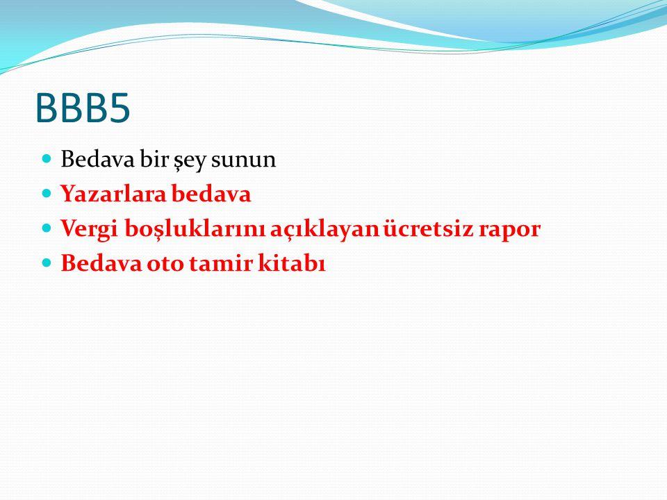 BBB5 Bedava bir şey sunun Yazarlara bedava Vergi boşluklarını açıklayan ücretsiz rapor Bedava oto tamir kitabı