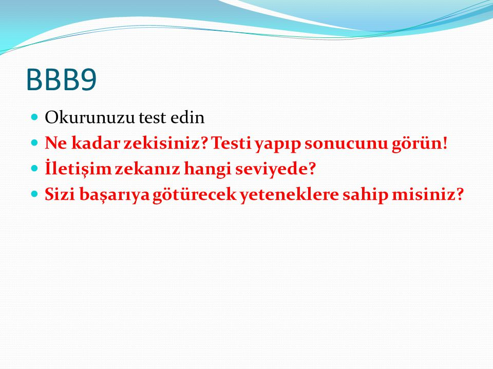 BBB9 Okurunuzu test edin Ne kadar zekisiniz? Testi yapıp sonucunu görün! İletişim zekanız hangi seviyede? Sizi başarıya götürecek yeteneklere sahip mi