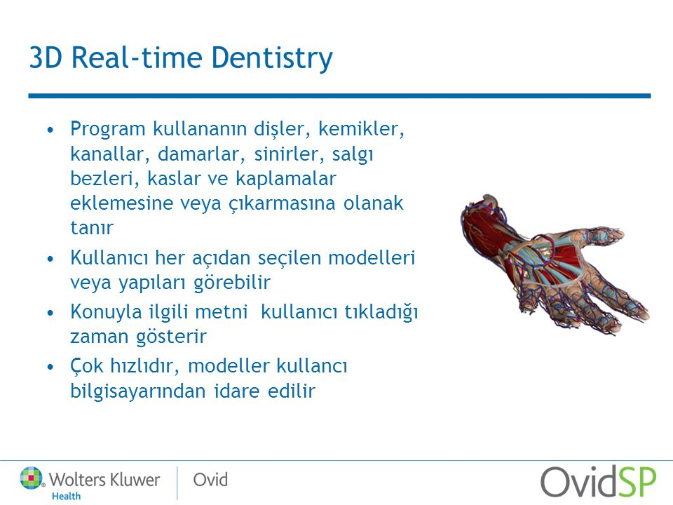 3D Real-time Dentistry Program kullananın dişler, kemikler, kanallar, damarlar, sinirler, salgı bezleri, kaslar ve kaplamalar eklemesine veya çıkarmas