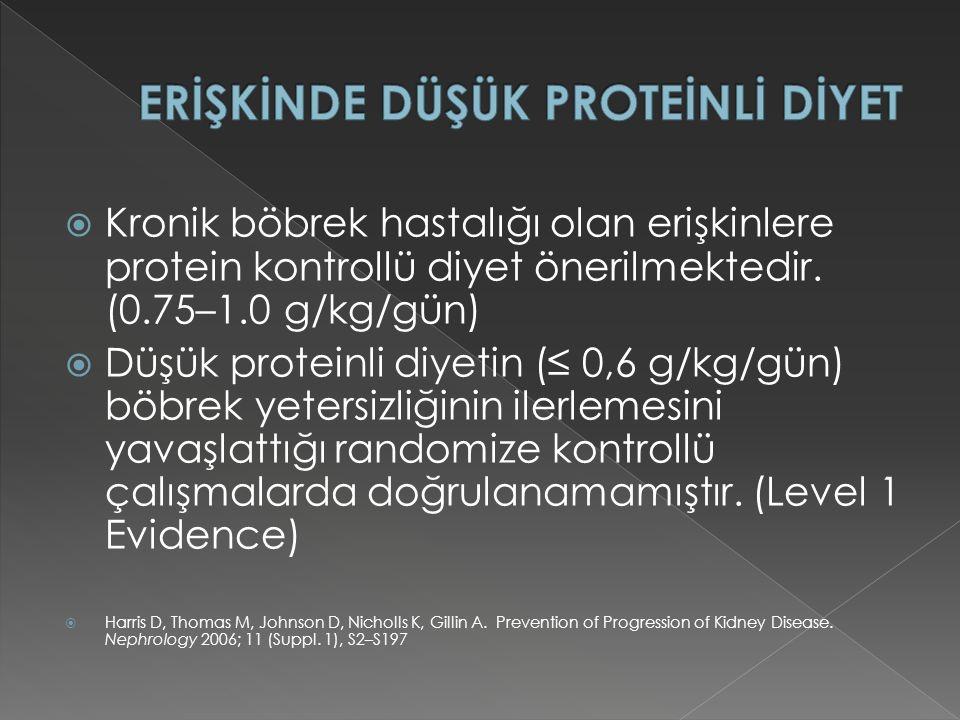  Kronik böbrek hastalığı olan erişkinlere protein kontrollü diyet önerilmektedir.