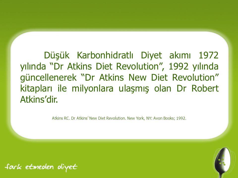 Düşük Karbonhidratlı Diyet akımı 1972 yılında Dr Atkins Diet Revolution , 1992 yılında güncellenerek Dr Atkins New Diet Revolution kitapları ile milyonlara ulaşmış olan Dr Robert Atkins'dir.