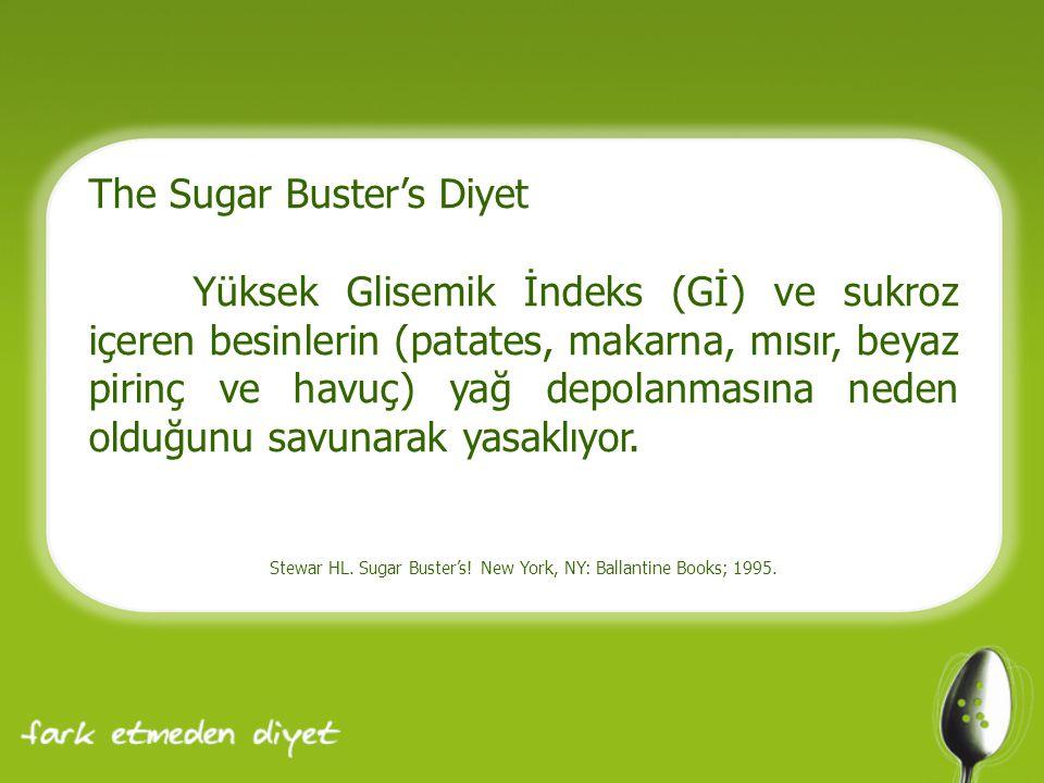 The Sugar Buster's Diyet Yüksek Glisemik İndeks (Gİ) ve sukroz içeren besinlerin (patates, makarna, mısır, beyaz pirinç ve havuç) yağ depolanmasına neden olduğunu savunarak yasaklıyor.