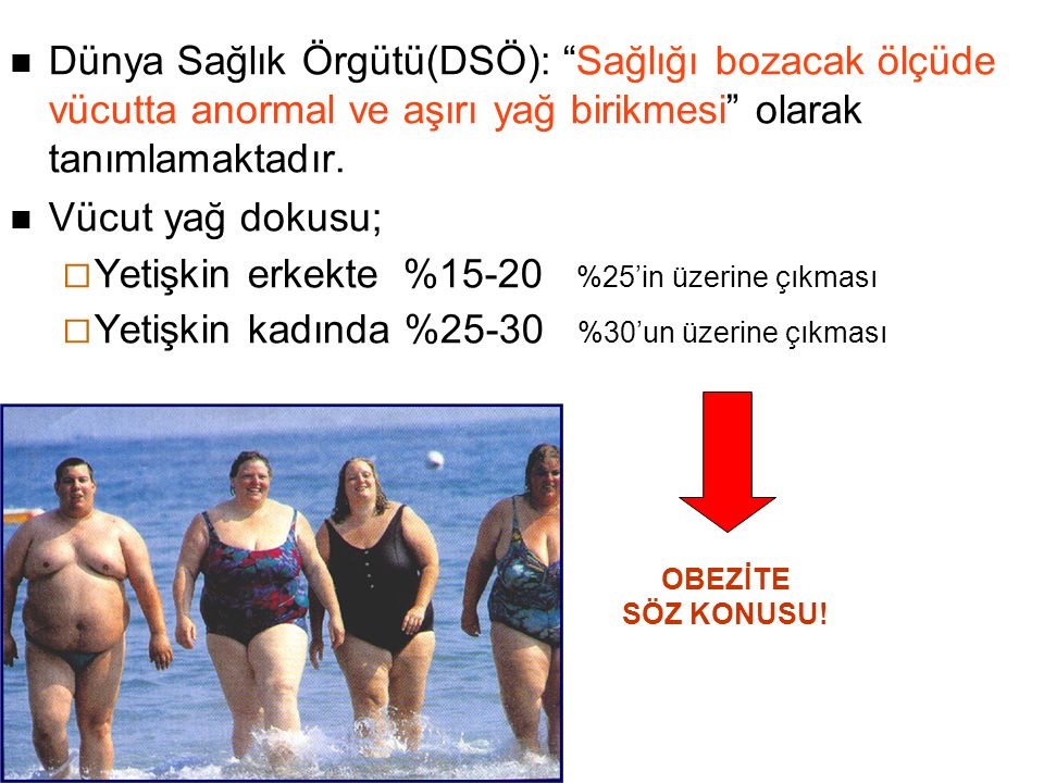 1.Tıbbi beslenme (diyet) tedavisi, 2. Egzersiz tedavisi 3.