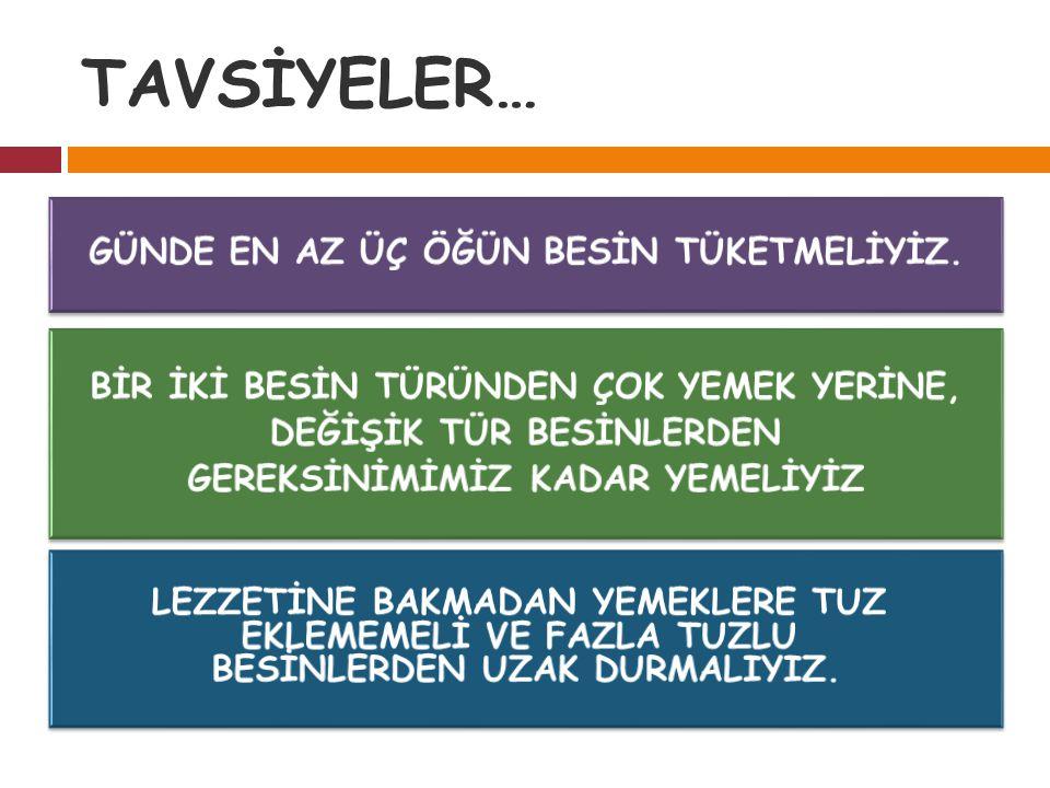 TAVSİYELER…
