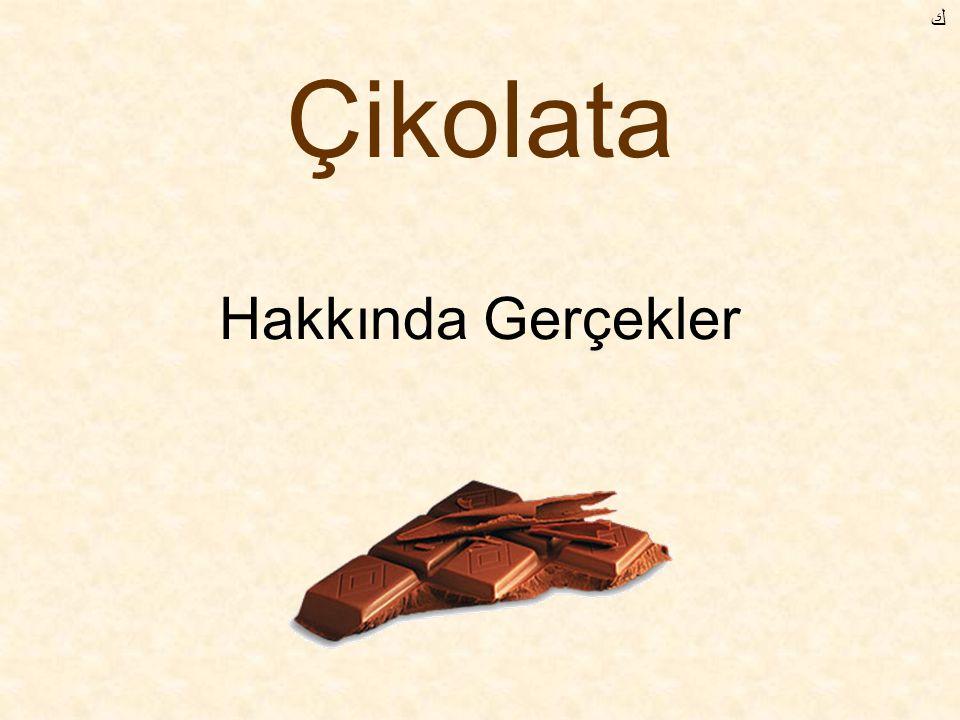 Hakkında Gerçekler Çikolata ﻙ