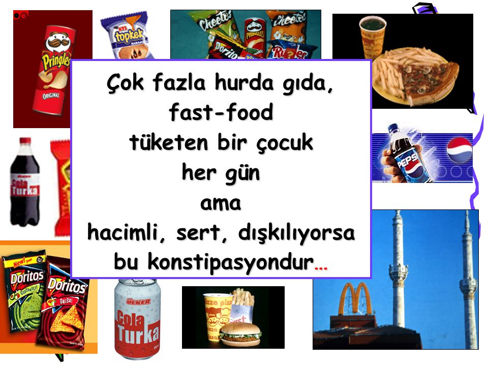 Çok fazla hurda gıda, fast-food tüketen bir çocuk her gün ama hacimli, sert, dışkılıyorsa bu konstipasyondur…