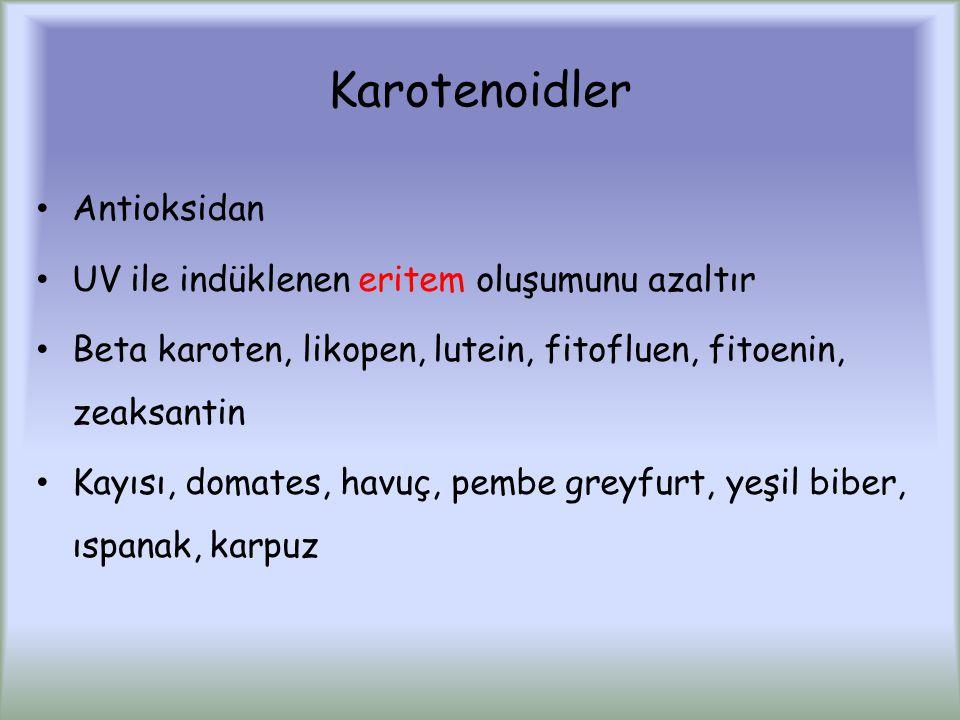 Karotenoidler Antioksidan UV ile indüklenen eritem oluşumunu azaltır Beta karoten, likopen, lutein, fitofluen, fitoenin, zeaksantin Kayısı, domates, havuç, pembe greyfurt, yeşil biber, ıspanak, karpuz
