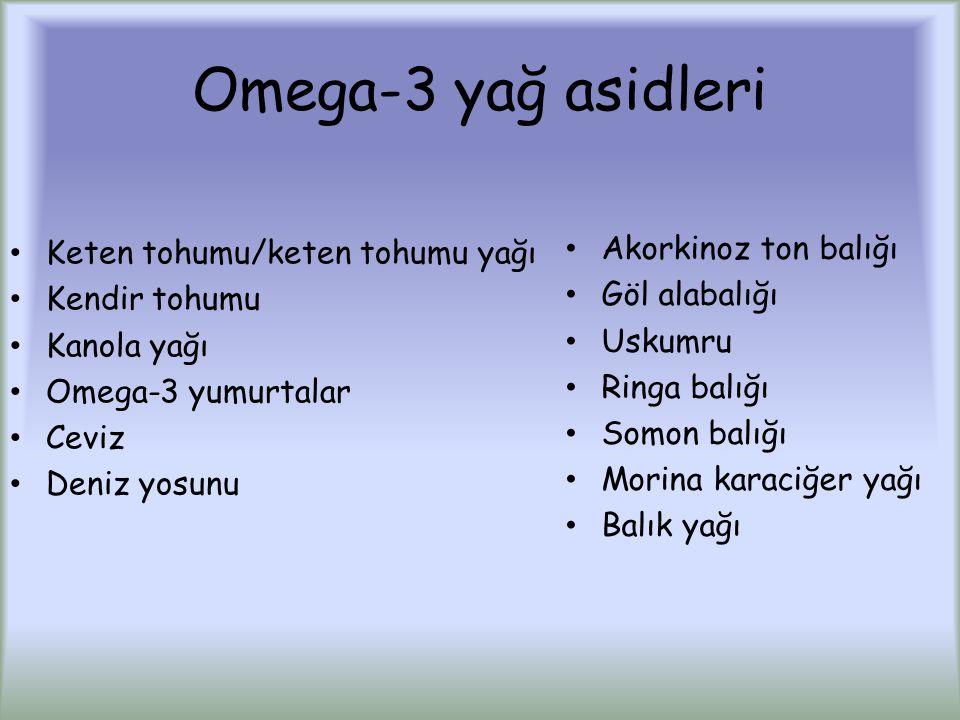 Omega-3 yağ asidleri Keten tohumu/keten tohumu yağı Kendir tohumu Kanola yağı Omega-3 yumurtalar Ceviz Deniz yosunu Akorkinoz ton balığı Göl alabalığı Uskumru Ringa balığı Somon balığı Morina karaciğer yağı Balık yağı