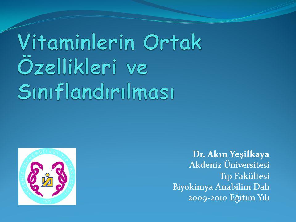 Dr. Akın Yeşilkaya Akdeniz Üniversitesi Tıp Fakültesi Biyokimya Anabilim Dalı 2009-2010 Eğitim Yılı