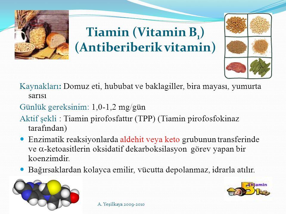 Tiamin (Vitamin B 1 ) (Antiberiberik vitamin) Kaynakları: Domuz eti, hububat ve baklagiller, bira mayası, yumurta sarısı Günlük gereksinim: 1,0-1,2 mg