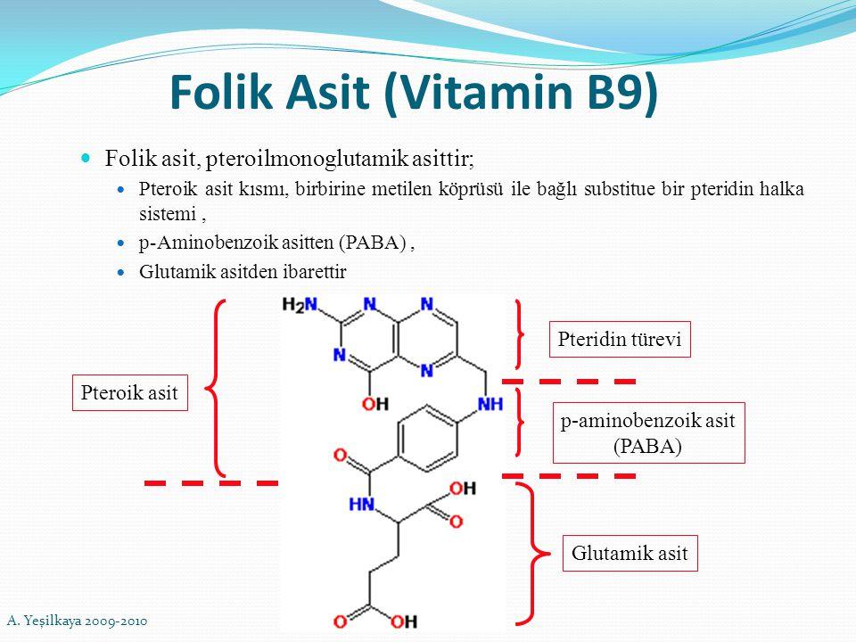 Folik Asit (Vitamin B9) Folik asit, pteroilmonoglutamik asittir; Pteroik asit kısmı, birbirine metilen köprüsü ile bağlı substitue bir pteridin halka