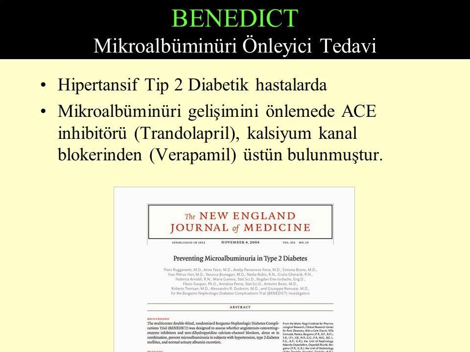 BENEDICT Mikroalbüminüri Önleyici Tedavi Hipertansif Tip 2 Diabetik hastalarda Mikroalbüminüri gelişimini önlemede ACE inhibitörü (Trandolapril), kals