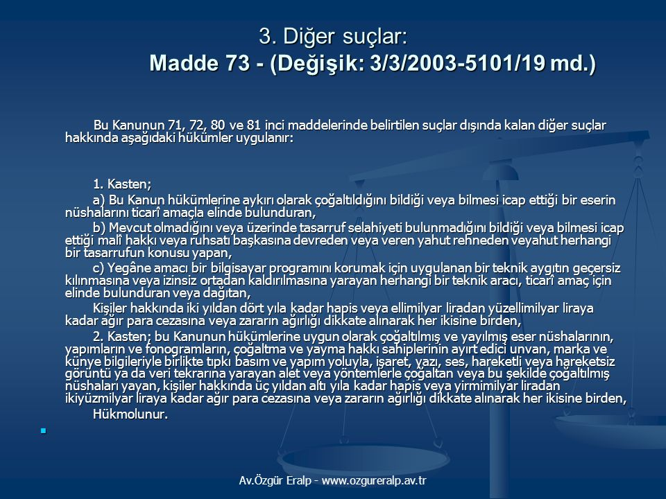 Av.Özgür Eralp - www.ozgureralp.av.tr 3. Diğer suçlar: Madde 73 - (Değişik: 3/3/2003-5101/19 md.) Bu Kanunun 71, 72, 80 ve 81 inci maddelerinde belirt