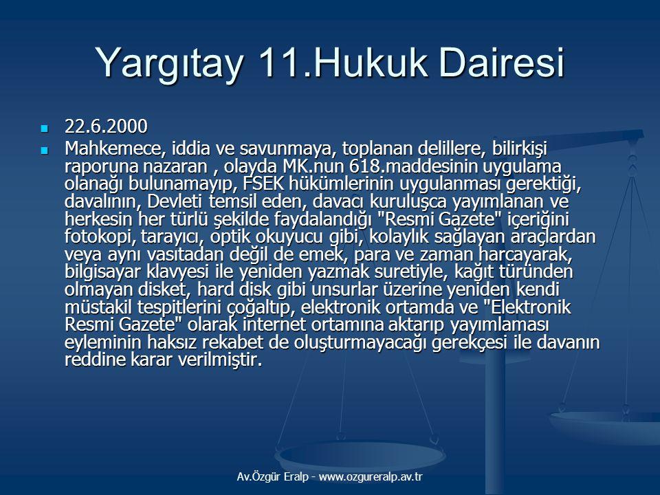 Av.Özgür Eralp - www.ozgureralp.av.tr Yargıtay 11.Hukuk Dairesi 22.6.2000 22.6.2000 Mahkemece, iddia ve savunmaya, toplanan delillere, bilirkişi rapor