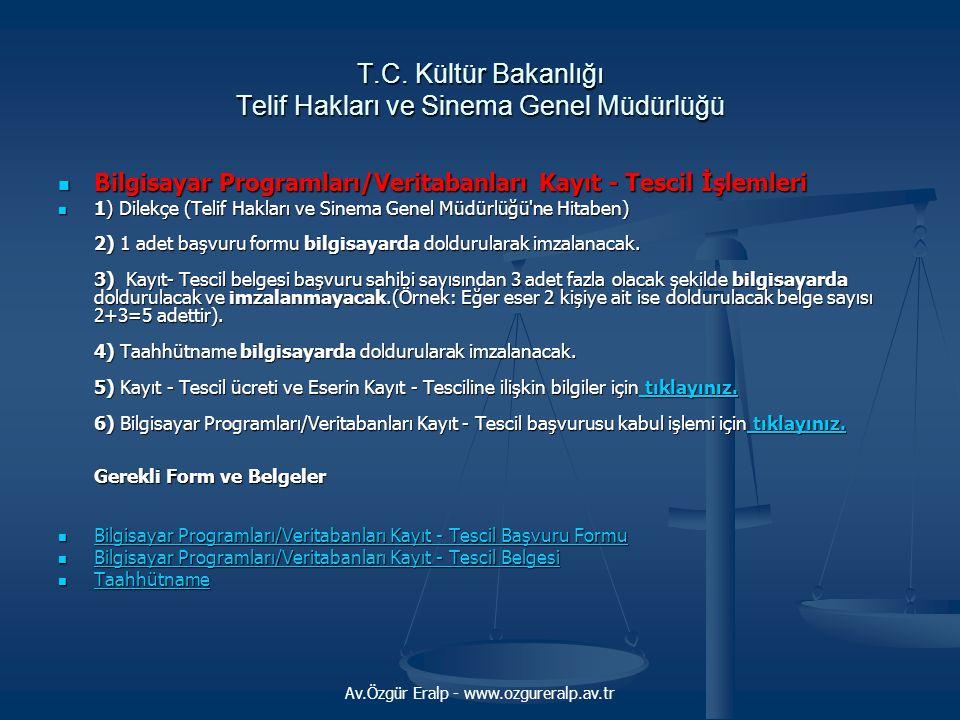 Av.Özgür Eralp - www.ozgureralp.av.tr T.C. Kültür Bakanlığı Telif Hakları ve Sinema Genel Müdürlüğü Bilgisayar Programları/Veritabanları Kayıt - Tesci